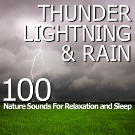 Thunder, Lightning & Rain - 100 Nature Sounds for Relaxation and Sleep by  Pro Sound Effects Library