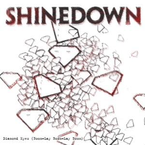 Shinedown - Diamond Eyes (Boom-Lay Boom-Lay Boom) [Bonus Track]