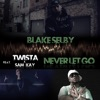 Never Let Go (feat. Twista & Sam Kay) - Single, Blake Selby