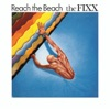 Reach the Beach (Expanded Edition), The Fixx