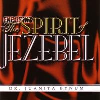 Juanita Bynum - Exposing the Spirit of Jezebel