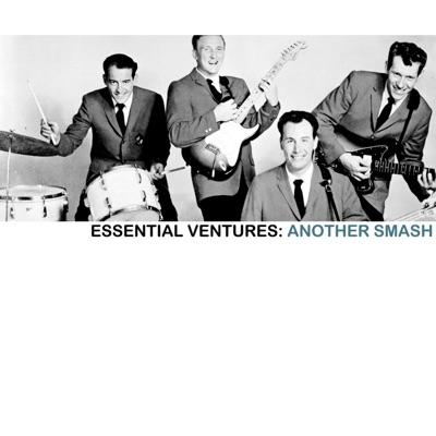 Essential Ventures: Another Smash!!! - The Ventures