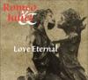 Romeo and Juliet Love Eternal