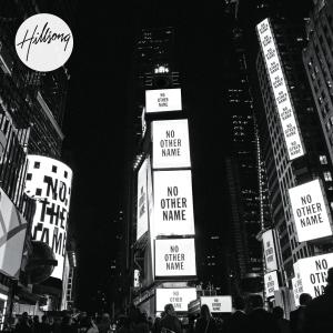 Hillsong Worship - No Other Name
