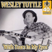 Wesley Tuttle - With Tears In My Eyes