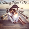 Taking Over Me - Taking Over Me