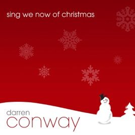 Sing We Now Of Christmas.Sing We Now Of Christmas By Darren Conway