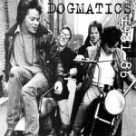 The Dogmatics - Saturday Night Again