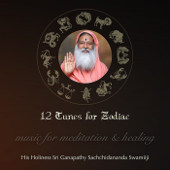 12 Tunes For Zodiac-Sri Ganapathy Sachchidananda Swamiji