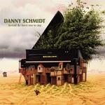 Danny Schmidt - Swing Me Down