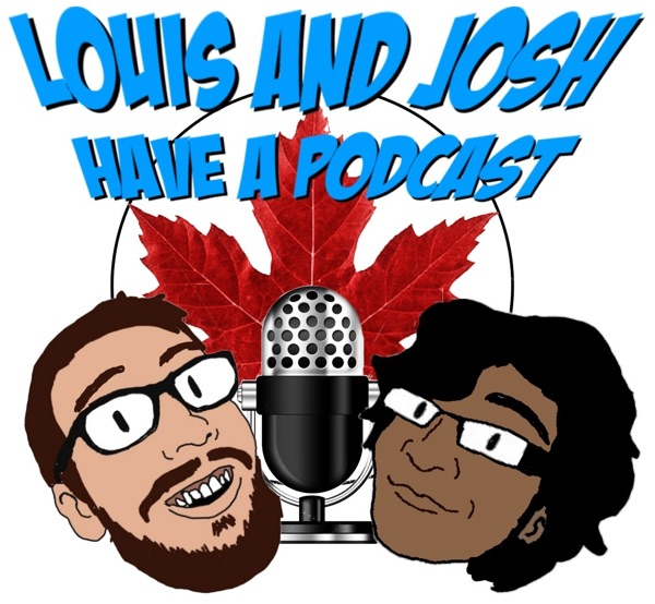 Louis And Josh Have A Podcast