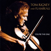 Tom Rigney - You're the One
