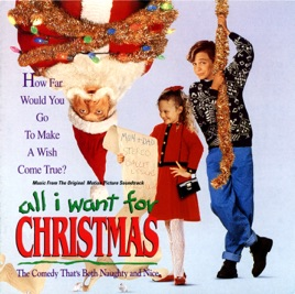 All I Want For Christmas (Original Motion Picture Soundtrack) by ...