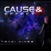 Traci Hines - Cause and Effect Song Lyrics