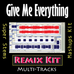 Remix Kit - Give Me Everything (129 BPM Drums Only Tribute to Pitbull) [feat Ne-Yo, Afrojack & Nayer]