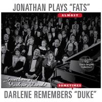 Jonathan & Darlene Edwards - Jonathan Plays Fats (Almost) / Darlene Remembers Duke (Sometimes)