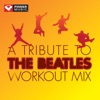 A Tribute to The Beatles Workout Mix (60 Min Non-Stop Workout Mix (132 BPM) ジャケット画像