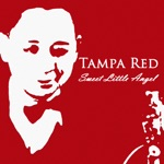 Tampa Red - Sweet Little Angel