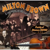 Milton Brown & His Musical Brownies - This Morning This Evening So Soon