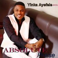 Yinka Ayefele - Absolute Praise