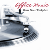 Office Music: Bossa Nova Workplace, Soft Guitar Music in the Office, Anti Stress and Mental Stimulation - Office Music Specialists