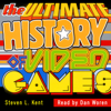 Steven Kent - The Ultimate History of Video Games: From Pong to Pokemon: The Story Behind the Craze that Touched Our Lives and Changed the World (Unabridged)  artwork
