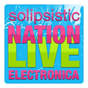 solipsistic NATION: Live Electronica