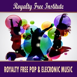‎Royalty Free Pop & Electronic Music by Royalty Free Institute