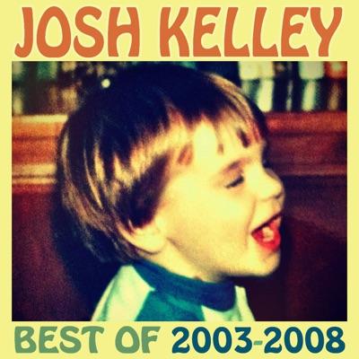 Best of 2003-2008 - Josh Kelley