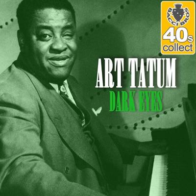 Dark Eyes (Remastered) - Single - Art Tatum