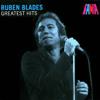 Ruben Blades - Greatest Hits - Rubén Blades