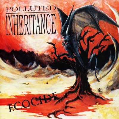 Ecocide - Polluted Inheritance