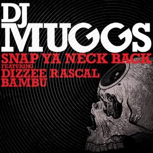 Snap Ya Neck Back (feat. Dizzee Rascal & Bambu) [Remixes] - EP