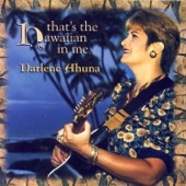 Darlene Ahuna - That's The Hawaiian In Me