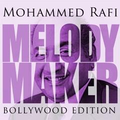 Melody Maker - Mohammed Rafi - Bollywood Edition