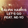Let's Go (feat. Ne-Yo) [Radio Edit] - Calvin Harris