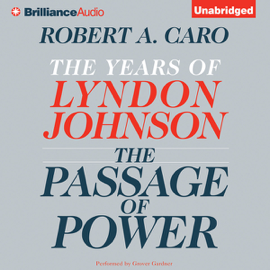 The Passage of Power: The Years of Lyndon Johnson (Unabridged) audiobook