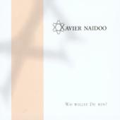 Wo Willst Du Hin?-Xavier Naidoo