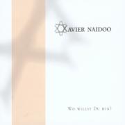 Wo willst du hin? - Xavier Naidoo - Xavier Naidoo