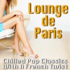 Various Artists - Lounge De Paris  Chilled Pop Classics With a French Twist Album