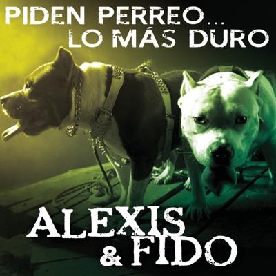 Piden Perreo... Lo Más Duro - Alexis & Fido
