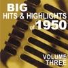 Big Hits & Highlights Of 1950, Vol. 3