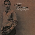 The Best of Tom Paxton: I Can't Help But Wonder Where I'm Bound: The Elektra Years