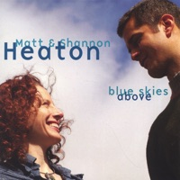 Blue Skies Above by Matt & Shannon Heaton on Apple Music