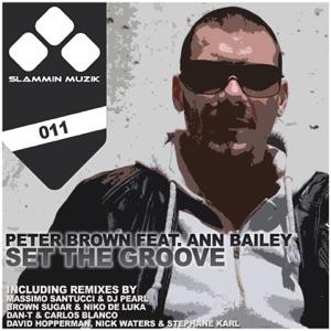 Peter Brown - Set the Groove (Dan-T, Carlos Blanco Mix)