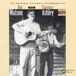 Clarence Ashley & Doc Watson - A Short Life of Trouble