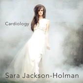 Sara Jackson-Holman - Can't Take My Love