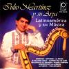 Latinoamérica Y Su Música - Julio Martínez Y Su Arpa