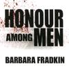 Barbara Fradkin - Honour Among Men (Unabridged) artwork