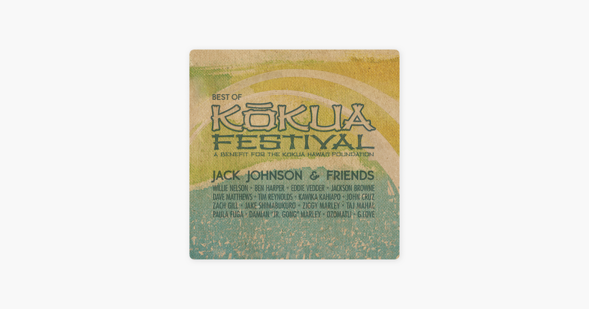 Jack Johnson & Friends - Best of Kokua Festival (A Benefit for the ...